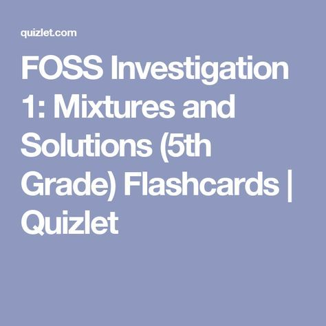 FOSS Investigation 1: Mixtures and Solutions (5th Grade
