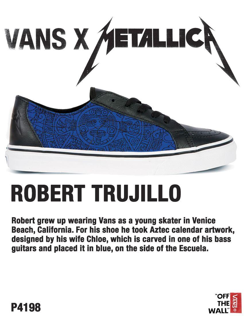 5e4b5bead8 Vans x Metallica Escuela by Robert Trujillo