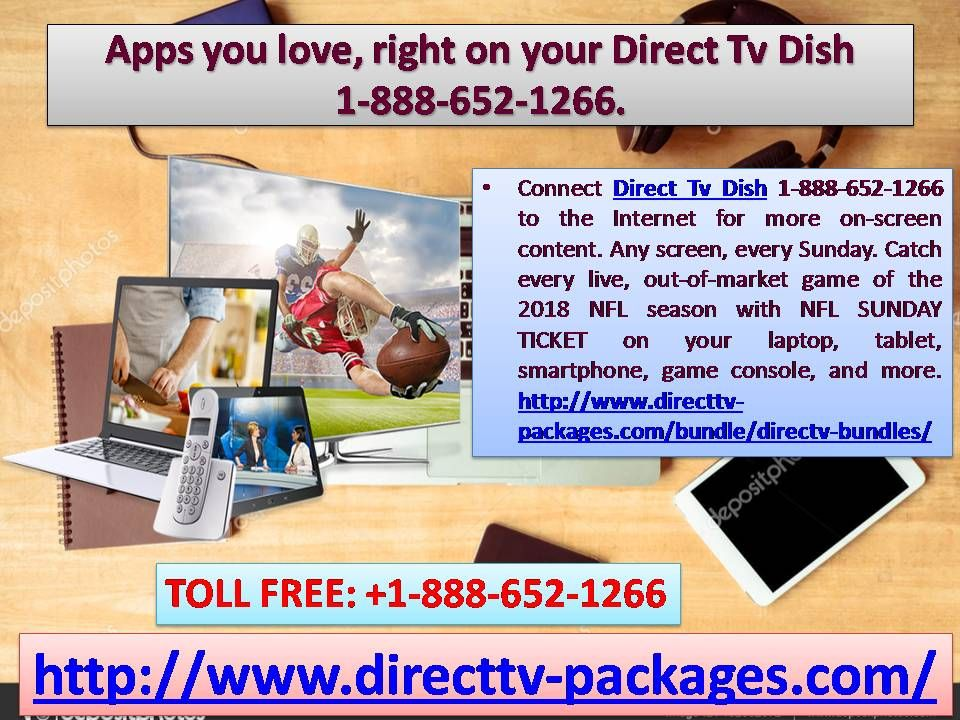 Apps you love, right on your Direct Tv Dish 18886521266
