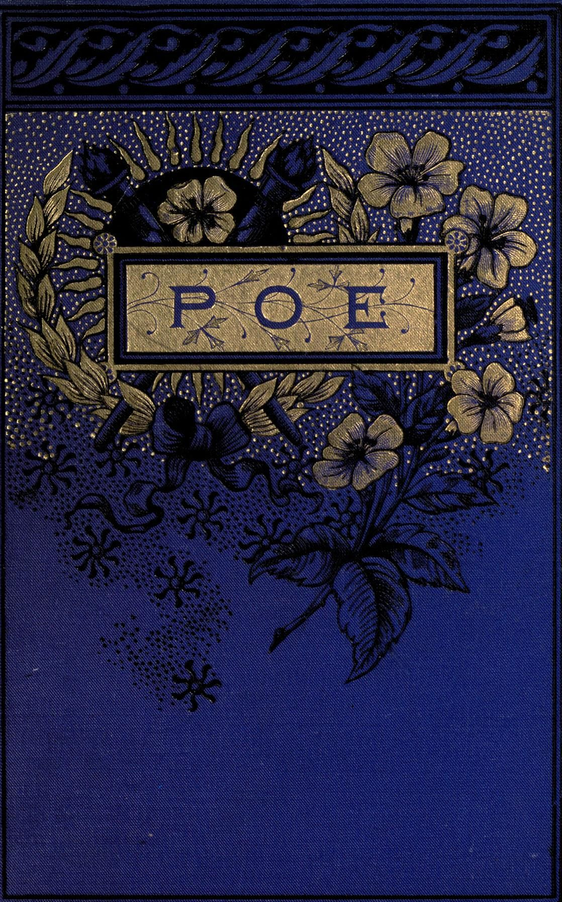 Poems of Edgar Allan Poe; to which is added a full and