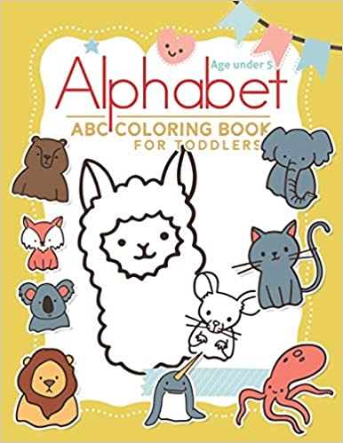 Amazon Com Alphabet Coloring Book Under 5 Abc Coloring Book For Preschoolers High Quality Black White Alpha Abc Coloring Toddler Coloring Book Coloring Books