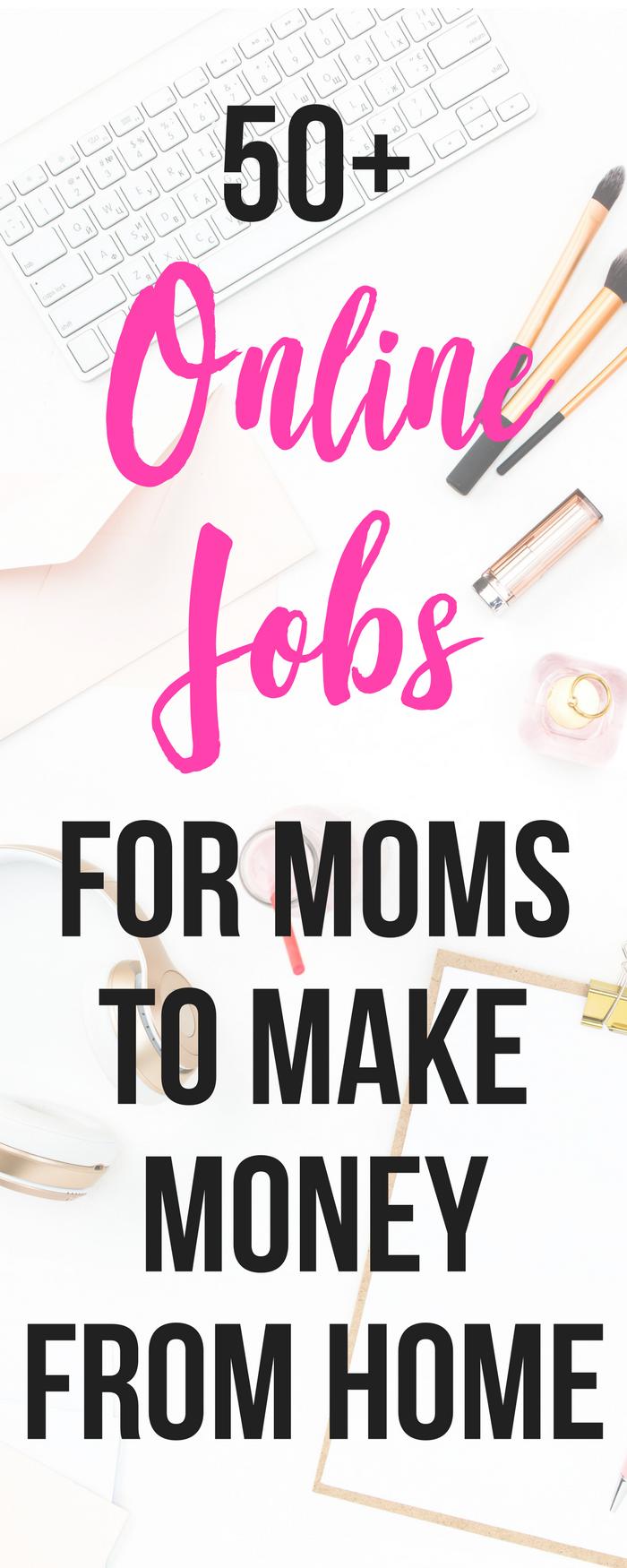 50 Online Jobs and Business Ideas for Moms | Business, Extra money ...