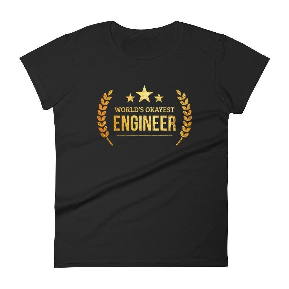 Women's World's Okayest Engineer t-shirt - engineer gifts