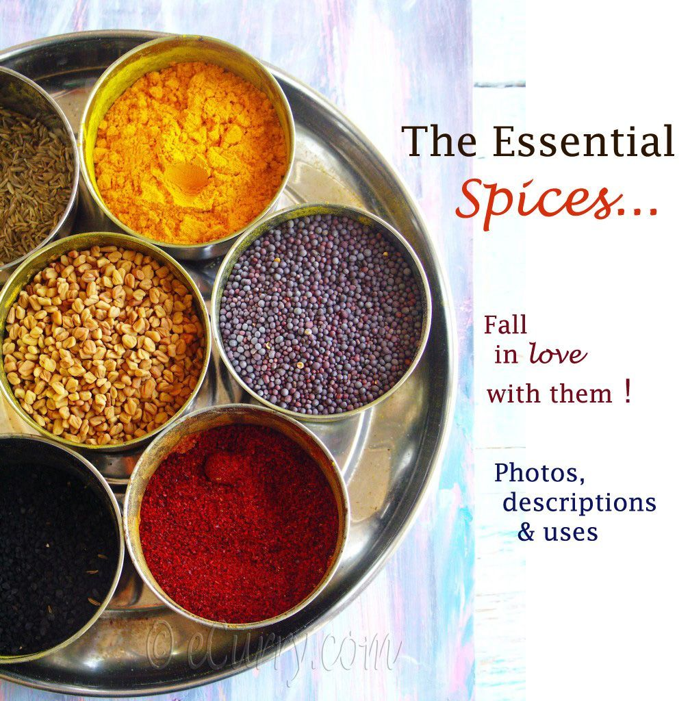you need to know about the Spices used in Indian Cuisine - commonly used Indian spices with description of each & basic how/when to use