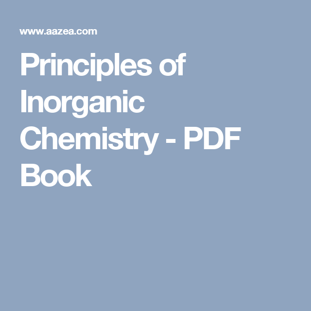 Principles of Inorganic Chemistry - PDF Book | Chemistry