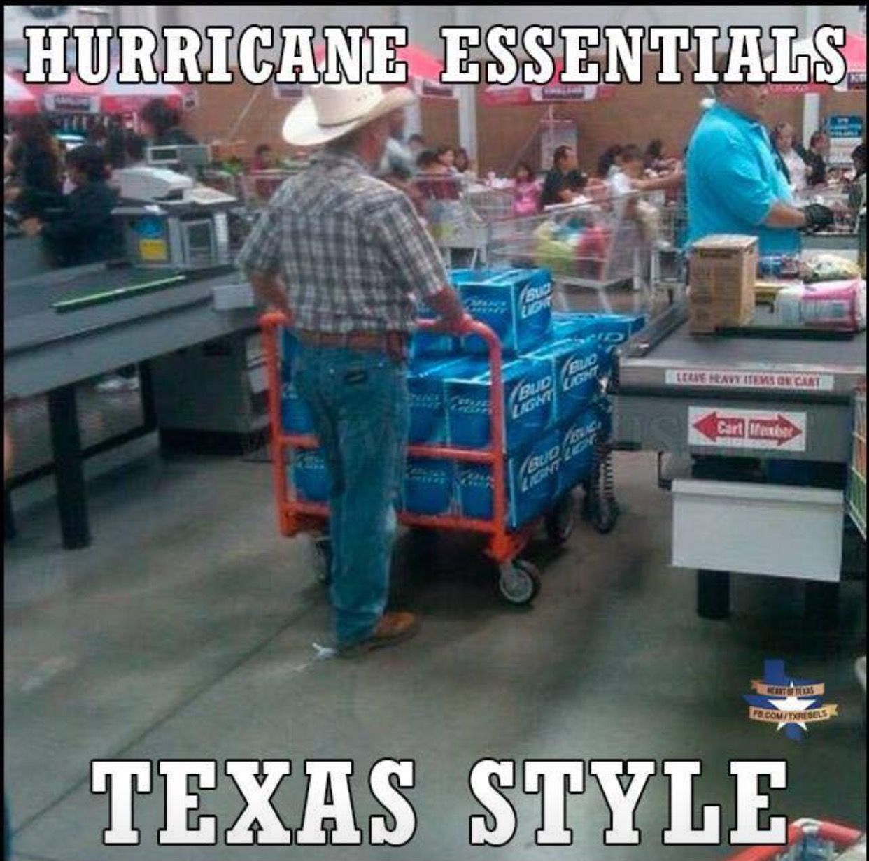 Okay Yes We Went To The Grocery Store Before Hurricane Harvey Category 4 Storm That Hit Victoria Texas And T Texas Quotes Funny Texas Humor Texas Quotes