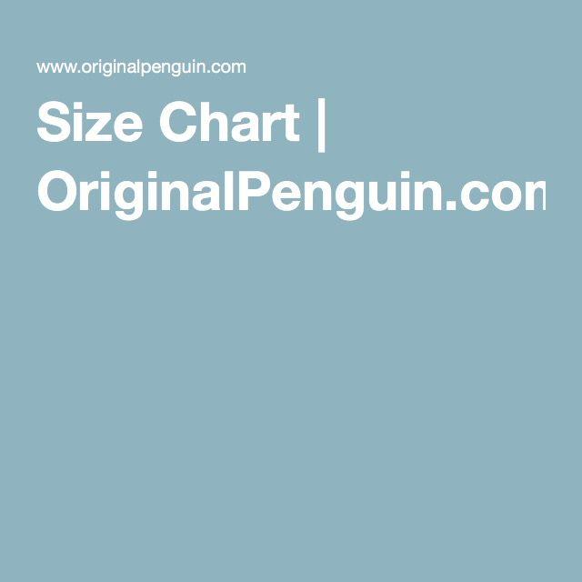 Size Chart Size Chart Chart Original Penguin