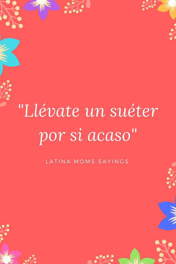 Fun Collection Of The Best Latina Moms Sayings Spanglish Quotes Best Quotes Latinas Quotes