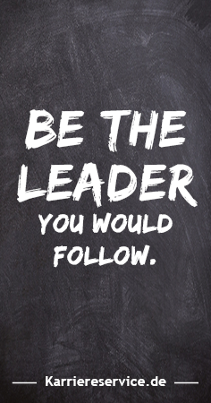Motivational quote: Be the leader you would follow. |  | Karriere, Sprüche, Zitat, lustig, witzig, career, job, inspiration, funny, englisch | spruch