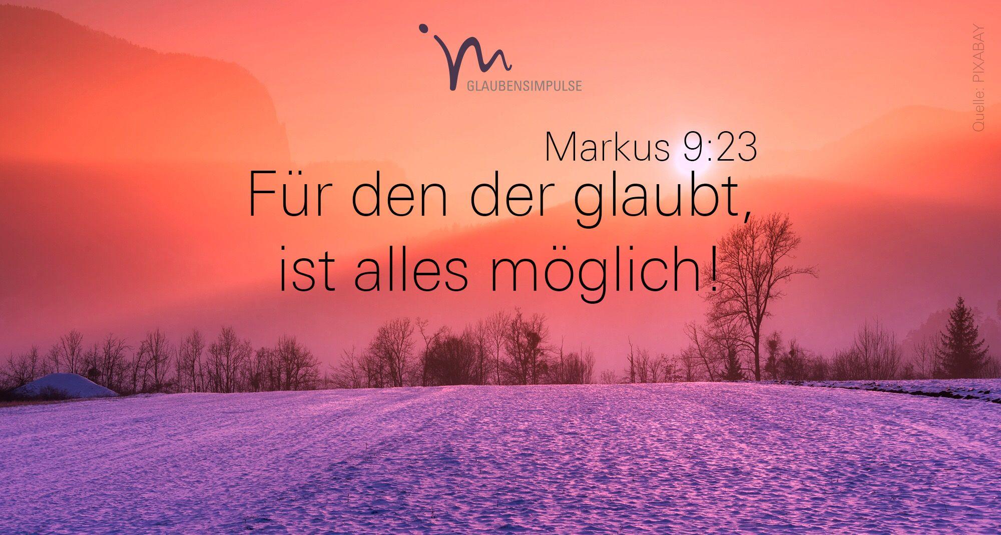 Wenn Es Dir Moglich Ist Sagst Du Entgegnete Jesus Fur Den Der Glaubt Ist Alles Moglich Markus Bibel Zitate Christliche Zitate Zitate Lebensfreude