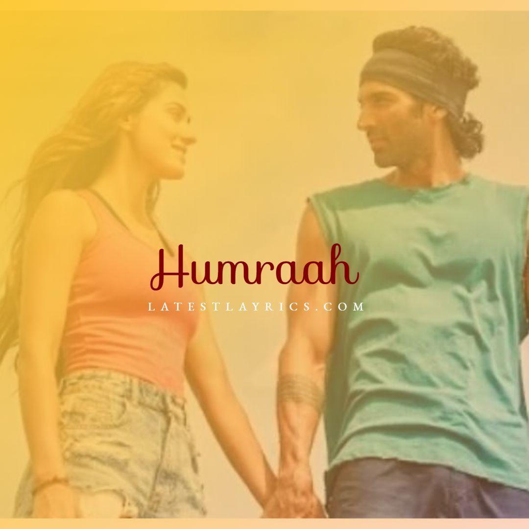 Humraah Song Lyrics Malang 2020 In 2020 Bollywood Movie Songs Song Lyrics Bollywood Songs