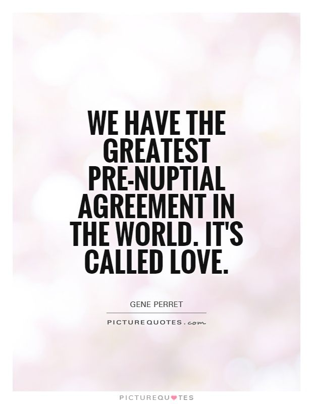 We Have The Greatest Pre Nuptial Agreement In The World Its Called