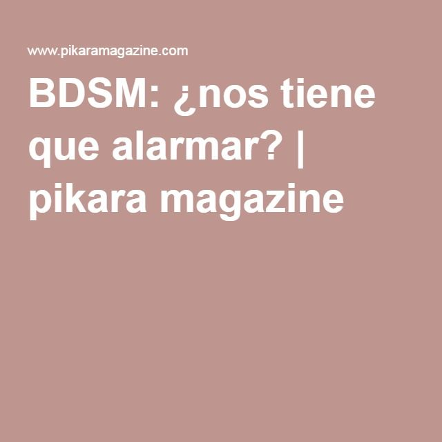 BDSM: ¿nos tiene que alarmar? | pikara magazine