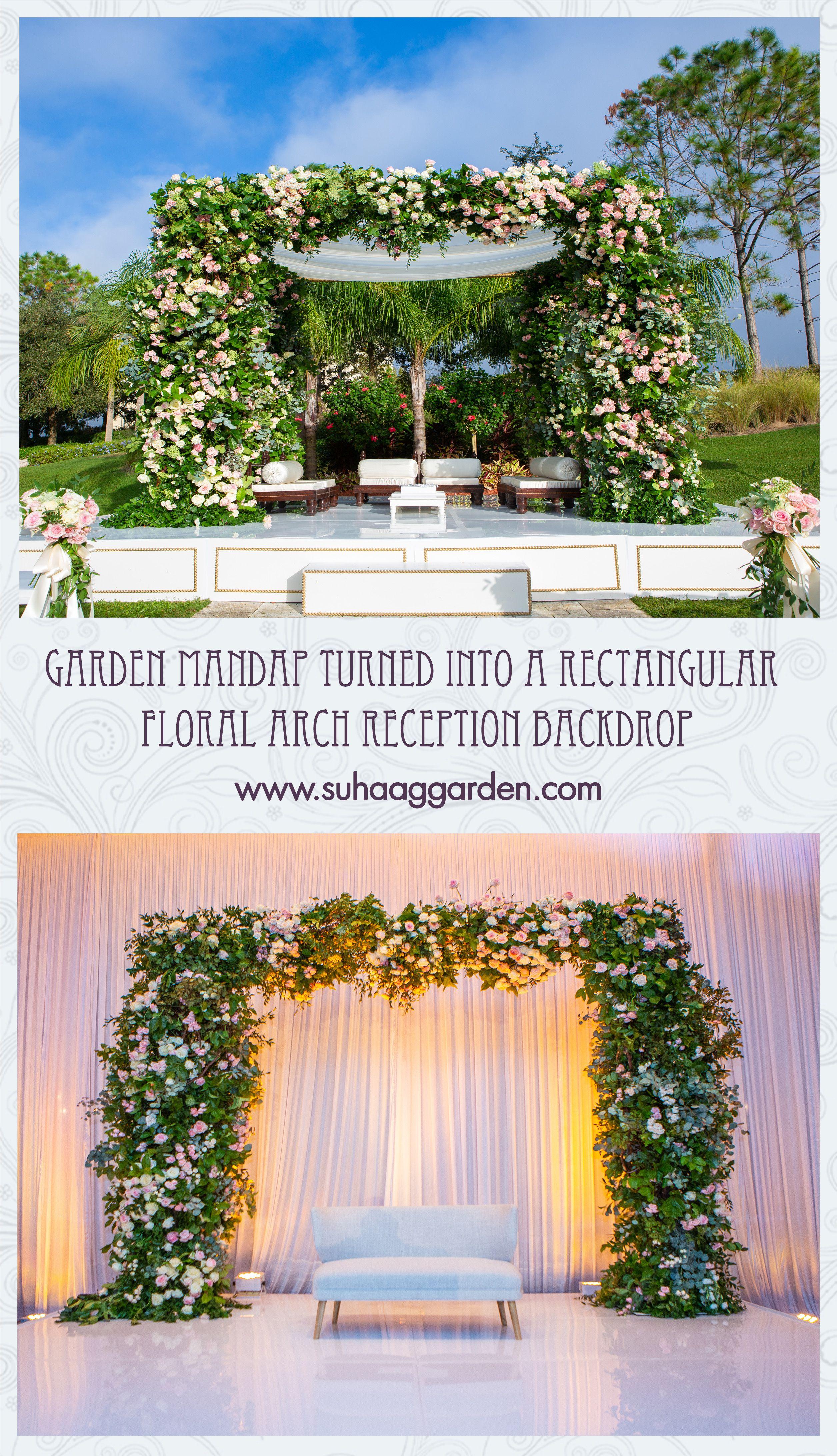 Garden Mandap Turned Into A Rectangular Floral Arch Reception