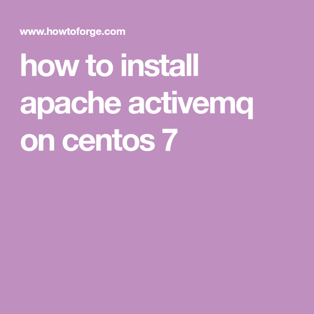 how to install apache activemq on centos 7 | ActiveMQ