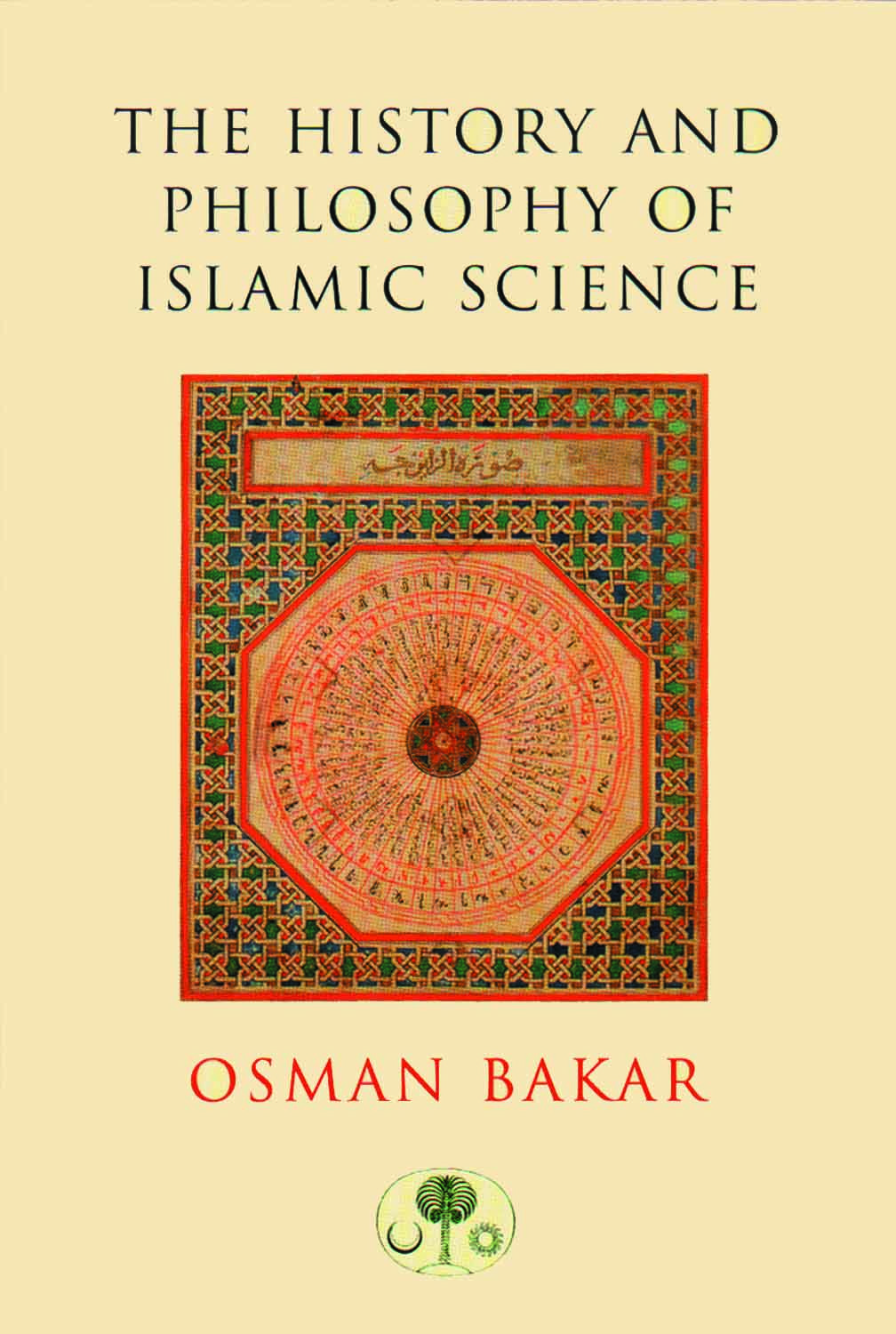 the essays presented in the history and philosophy of islamic the essays presented in the history and philosophy of islamic science discuss the principles behind the