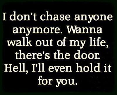 75+ You Wanna Walk Out Of My Life Quotes