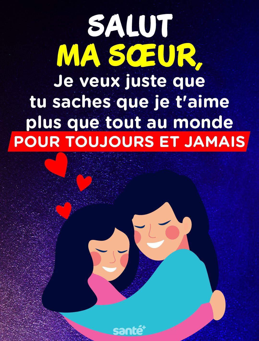 Je T'aime Ma Soeur Citation : t'aime, soeur, citation, SALUT, SŒUR,, Juste, Saches, T'aime, Monde, TOUJOURS, JAMAIS, Attitude, Positive,, Citation, Francais,, Pensée
