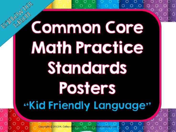 The Common Core Is Tough On Kids With >> Kid Friendly Math Practice Standards Posters Rainbow Dots Common