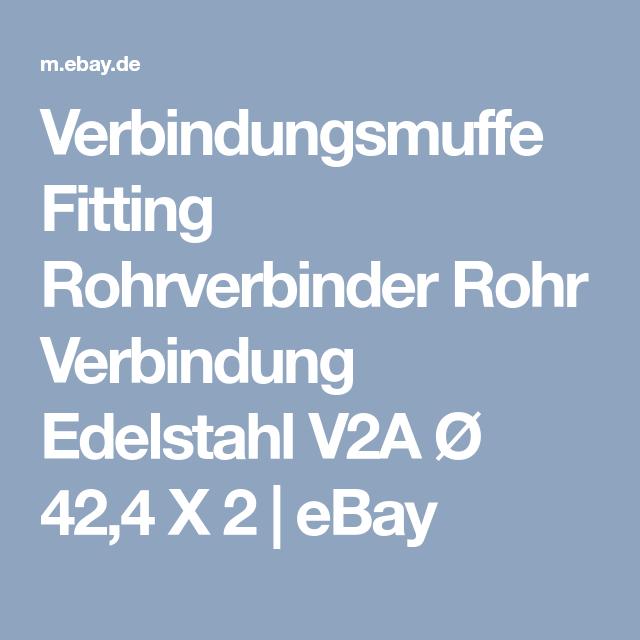 Verbindungsmuffe Fitting Rohrverbinder Rohr Verbindung Edelstahl V2A Ø 42,4 X 2