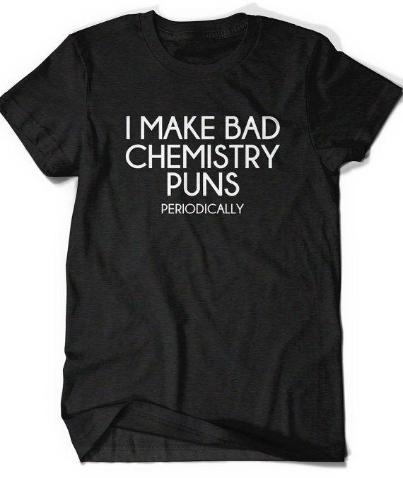 Funny Science Shirt Chemistry T Shirt Mens Womens Ladies Funny Humor Gift  Present Geek Geekery Nerd