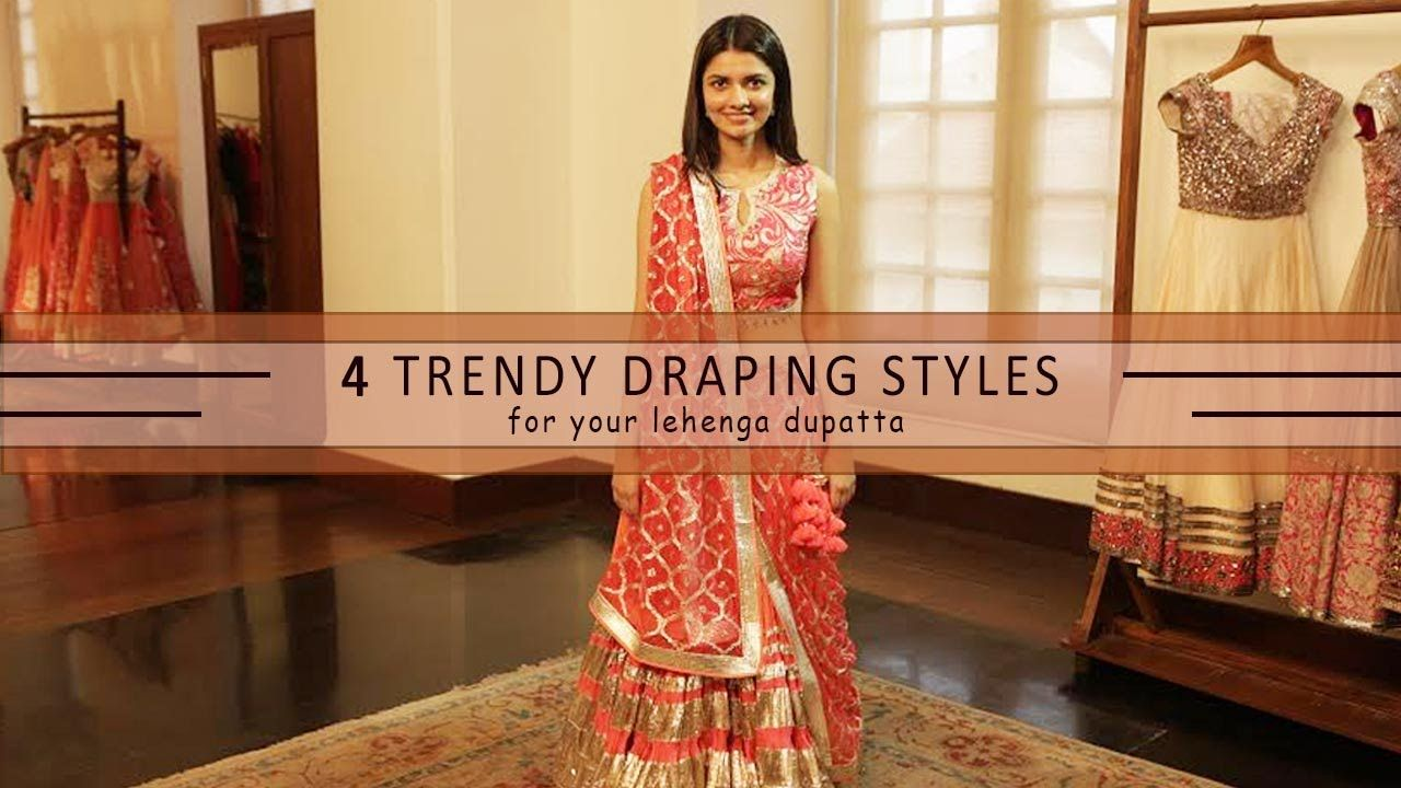 How to wear your lehenga dupatta in different styles ways