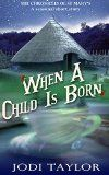 Free Kindle Book -  [Science Fiction][Free] When a Child is Born - A Chronicles of St. Mary's short story (The Chronicles of St Mary's)