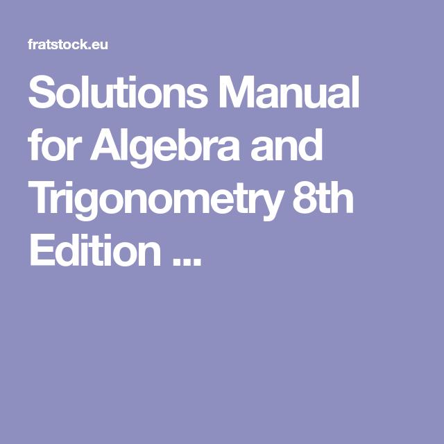 Algebra manual array solutions manual for algebra and trigonometry 8th edition rh pinterest co uk fandeluxe Choice Image