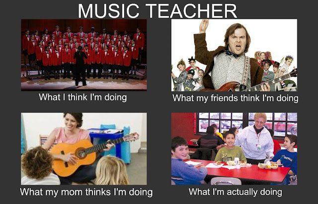 My Life As A Music Teacher Music Teacher Elementary Music Education Teacher Memes