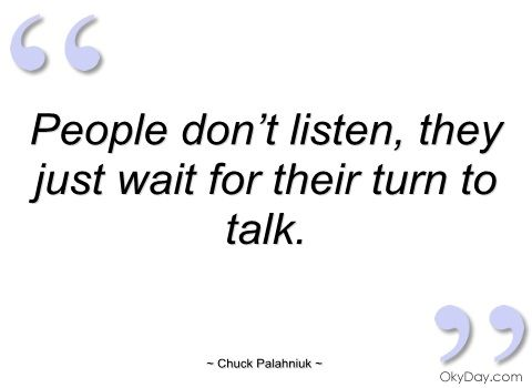 quotes about listening | people don't listen chuck palahniuk ...