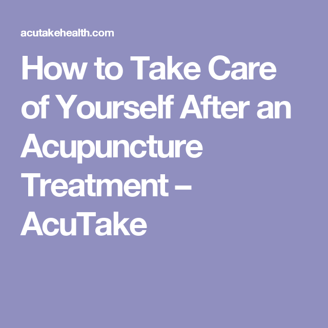 How to take care of yourself after an acupuncture treatment how to take care of yourself after an acupuncture treatment acutake solutioingenieria Gallery