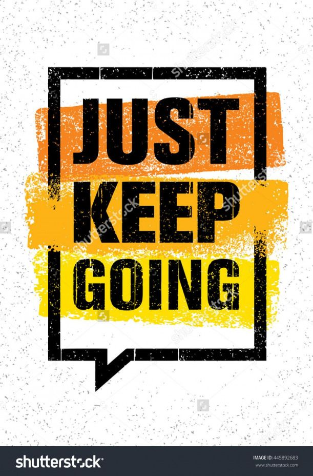 Just Keep Going Inspiring Creative Motivation Quote Vector Typography Banner