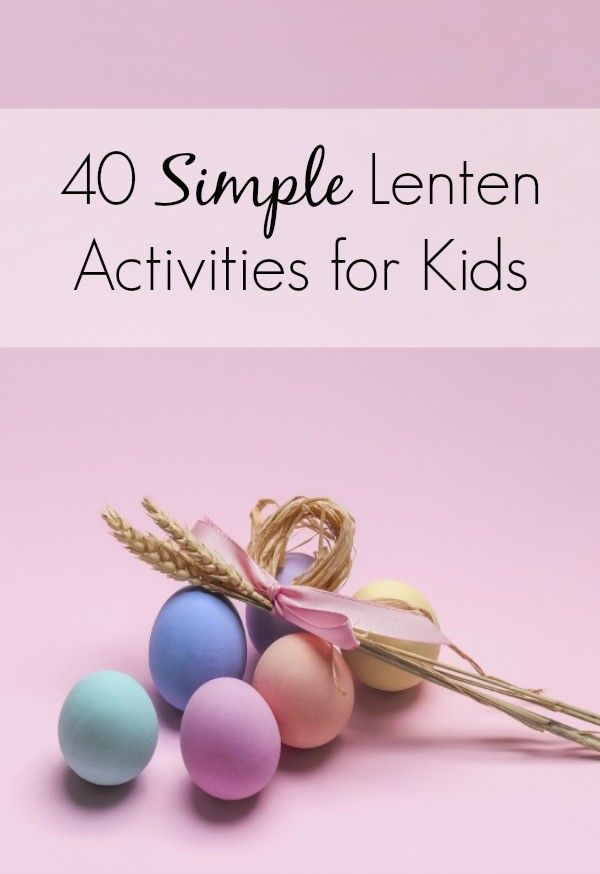 40 simple lenten activities for kids basket ideas easter 40 simple lenten activities for kids easter basket ideaseaster negle Image collections