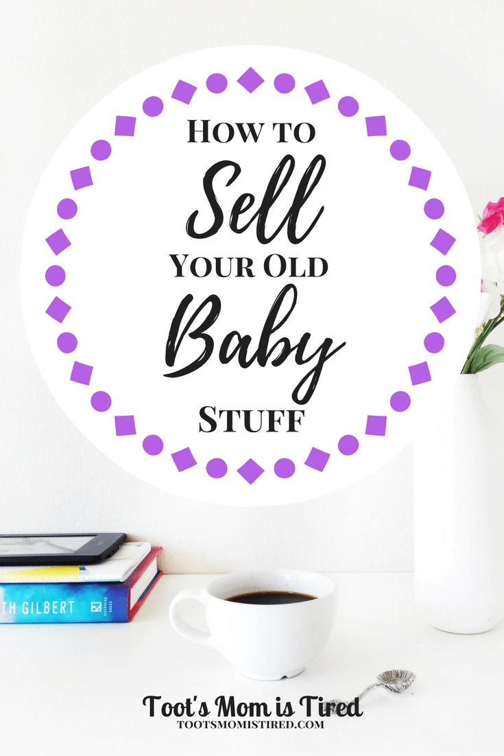 How To Sell Your Old Baby Stuff Everything Babies Kiddos