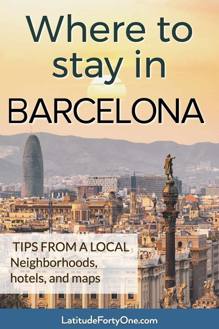 The Best Places To Stay In Barcelona Neighborhoods And