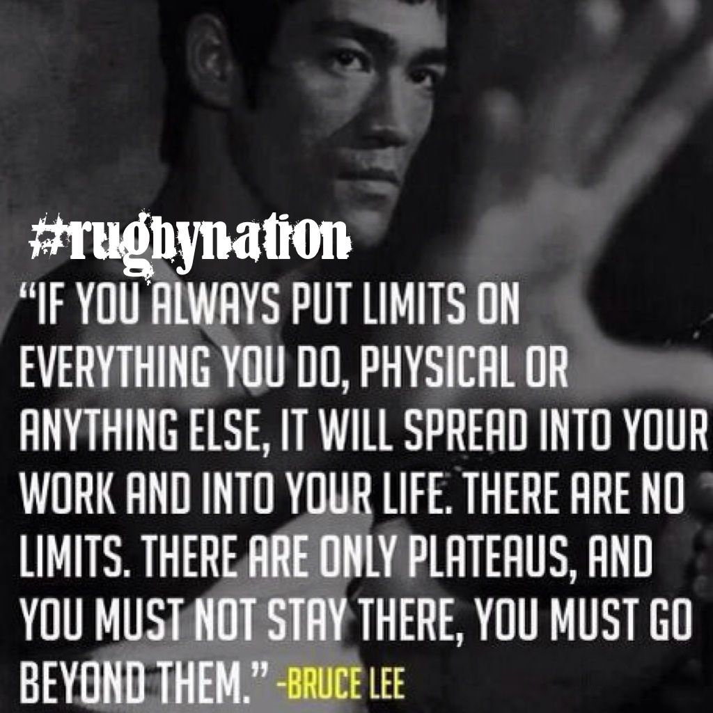 Don T Put Limits On Yourself Rugbynation Bruce Lee Quotes Inspirational Quotes Motivational Quotes