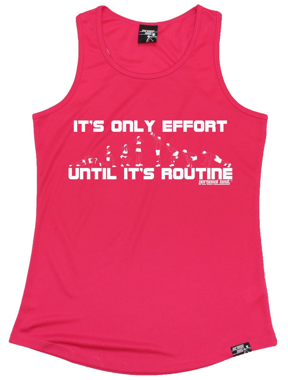 Personal Best It's Only Effort Until It's Routine Running Girlie Training Vest
