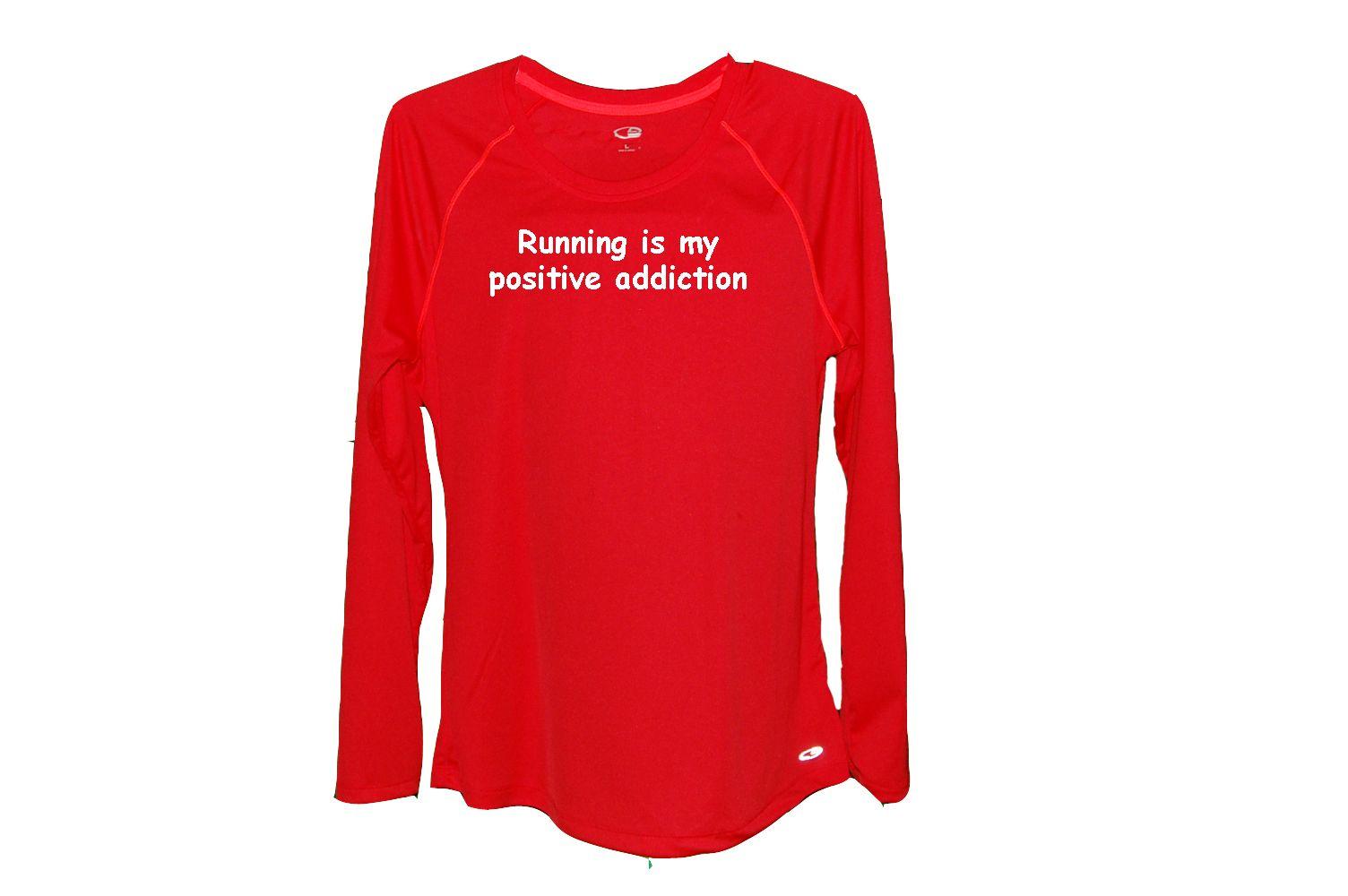 596ce2729 Running is my positive addiction. Custom running shirts with attitude!