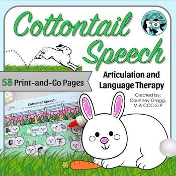 58 bunny pages targeting 23 different phonemes. Bunny scenes are used to engage children interactive fun while working on speech sounds. Instruct children to produce each target word 5-10 times before gluing a fluffy bunny tail using a small pompom. Other options for bunny tails are torn pieces of cotton balls or white play dough.