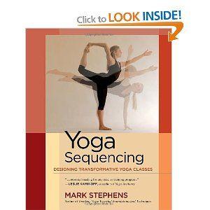 yoga sequencing designing transformative yoga classes