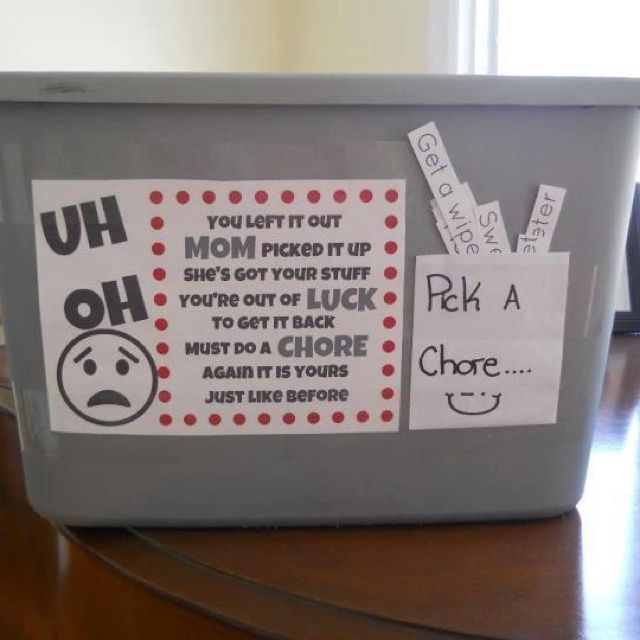 A tote to put all the toys in that your child refuses to clean up. Then to get a toy back they need to do a chore.(someone had this link on Facebook)