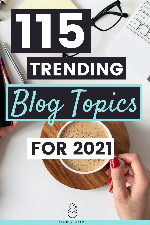115 Trending Blog Topics
