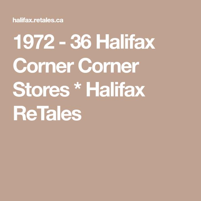 1972 - 36 Halifax Corner Corner Stores * Halifax ReTales