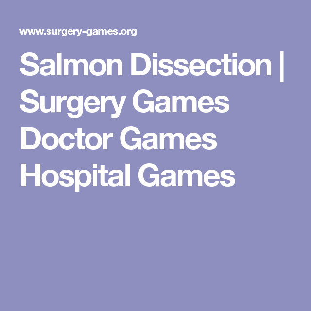 Salmon Dissection | Surgery Games Doctor Games Hospital Games ...