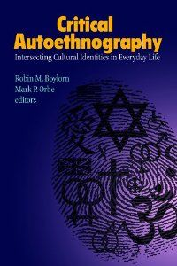 Critical Autoethnography Intersecting Cultural Identitie In Everyday Life Writing Live Thi Volume Use Autoethn Identity How To Write An Dissertation