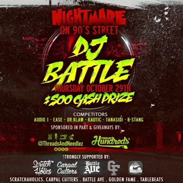 Dont sleep come through and peep!! Thursday OCTOBER 29 2015  NIGHTMARE ON 90'S STREET! DJ BATTLE. Brought forth & supported by SCRATCHAHOLICS CARPAL CUTTERS BATTLE AVE GOLDEN FAME TABLEBEATSAPP. $500 cash prize! @djbambu @threadsandneedlez @carpal_cutters @thegoldenfame @battleave @thegoldenfame @tablebeats_app @elev8djs #battle #battleave #threadsandneedlez #carpalcutters #tablebeatsapp #turntablism #turntablist #realhiphop #support #encouragement #produce by carpal_cutters…