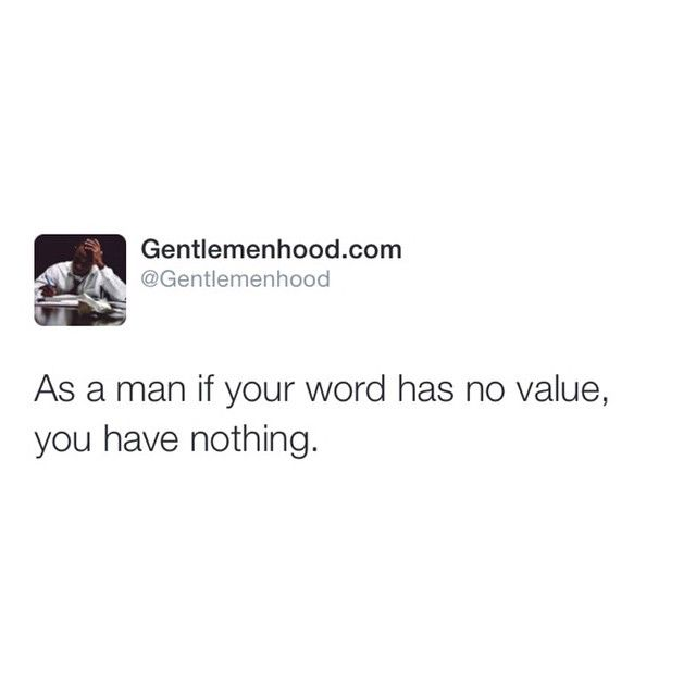 Be A Man Of Your Word Words Of Inspiration Wisdom