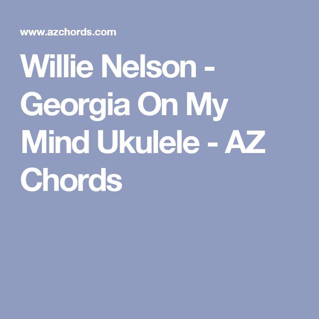 Willie Nelson Georgia On My Mind Ukulele Az Chords Ukulele