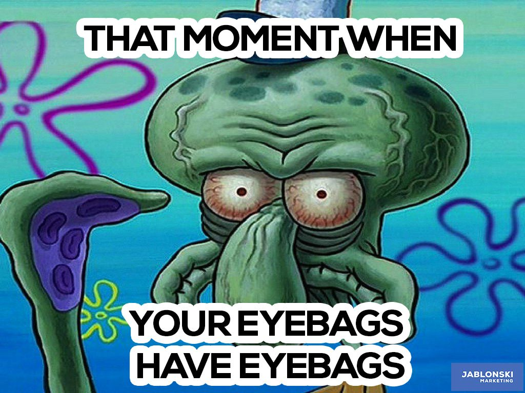That moment when your eyebags have eyebags. #meme #workmeme #marketing #humor #funny #workallnight #sleeplessnight #workverload #workallday | Kartun