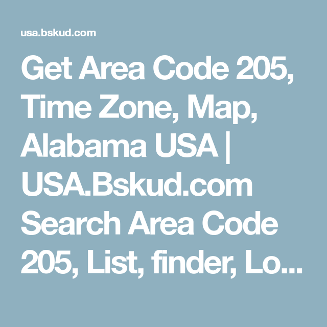 Get Area Code 205 Time Zone Map Alabama Usa Usa Bskud Com Search Area Code 205 List Finder Locator Areacodes Lookup Telephone Area Codes Phone